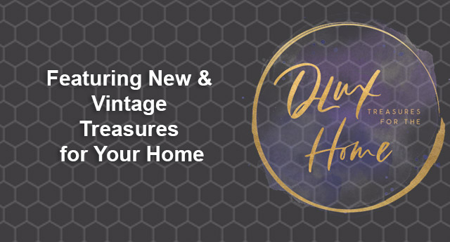 DLUX Treasures for the Home