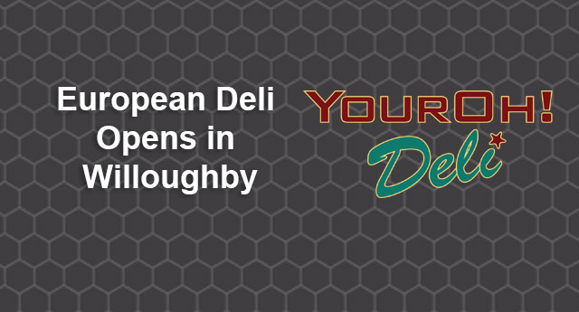 European Deli Opens in Willoughby